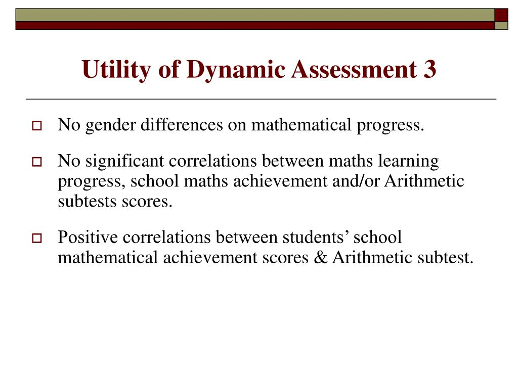 Utility of Dynamic Assessment 3