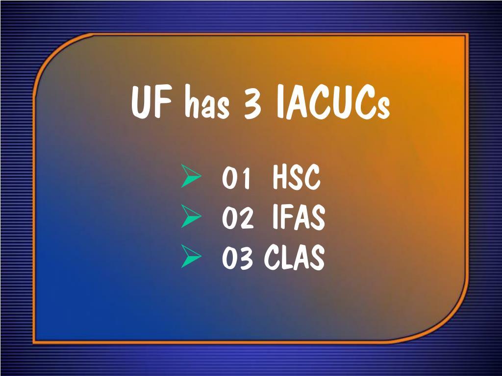 UF has 3 IACUCs