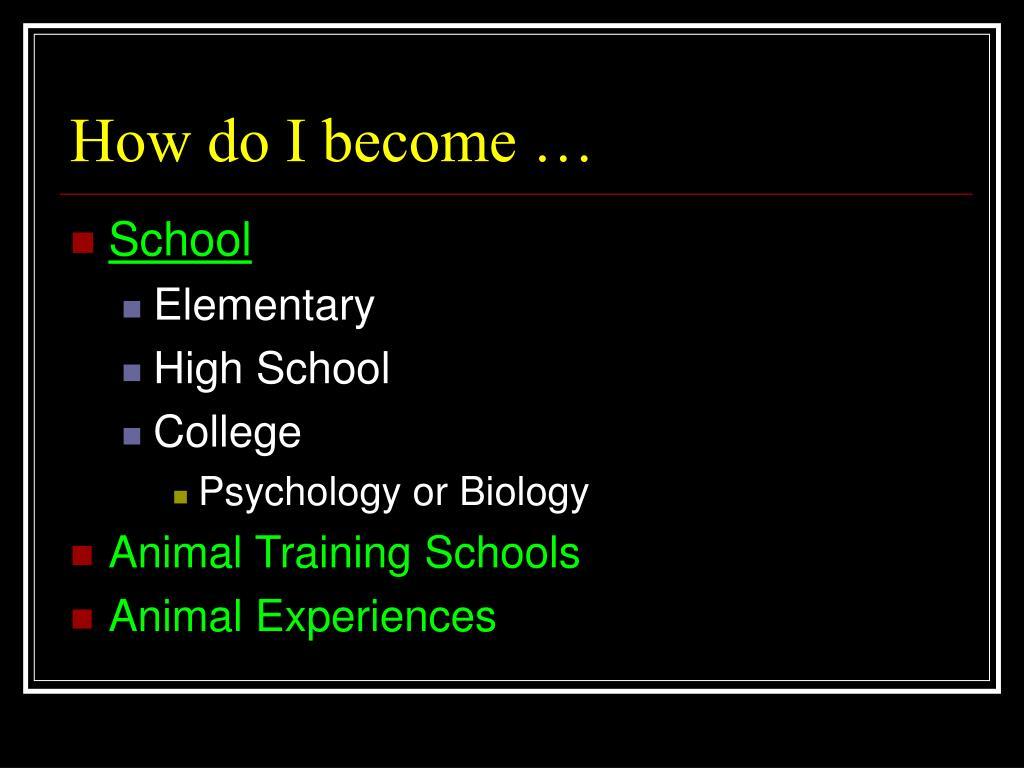 How do I become …