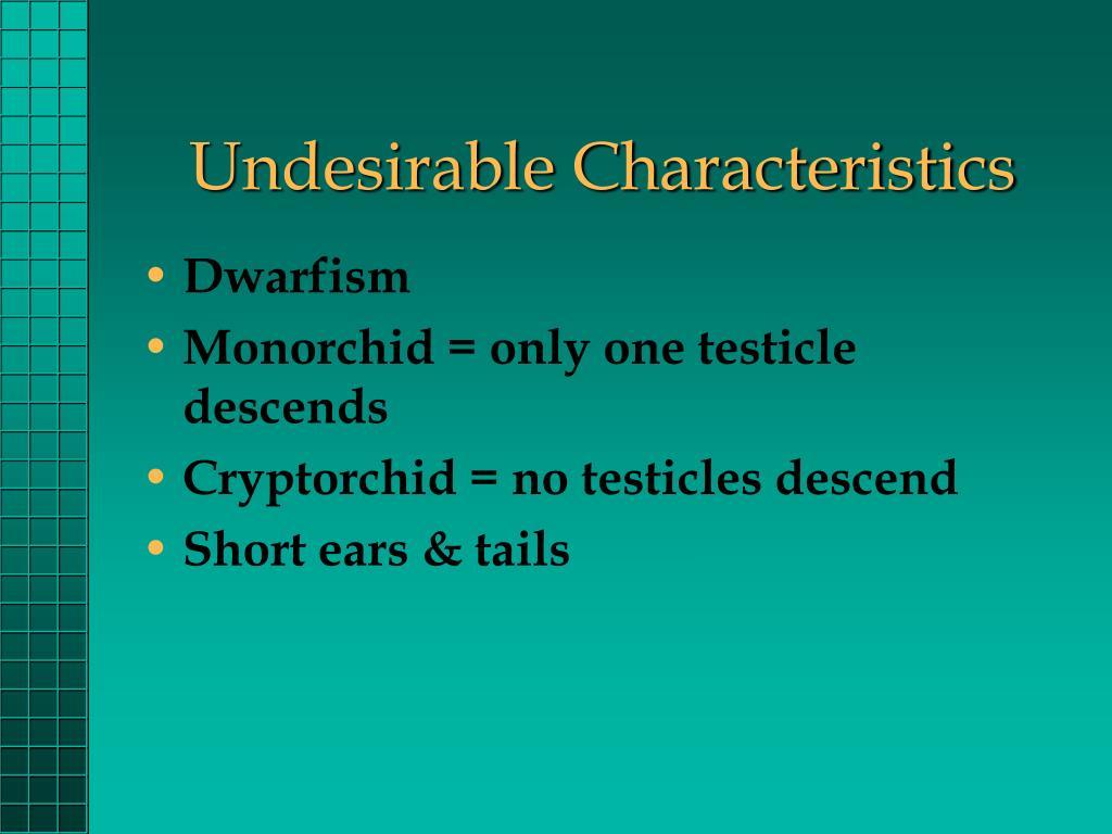 Undesirable Characteristics