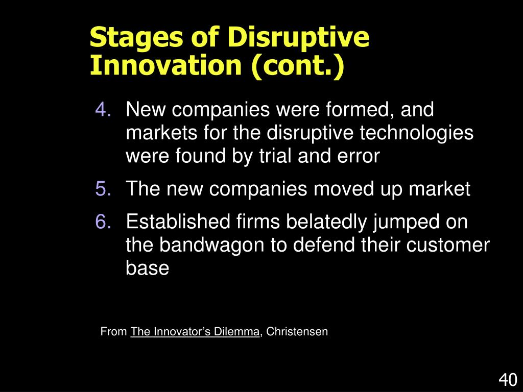 Stages of Disruptive Innovation (cont.)