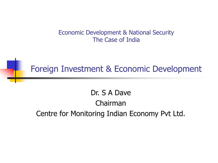 Economic development national security the case of india foreign investment economic development