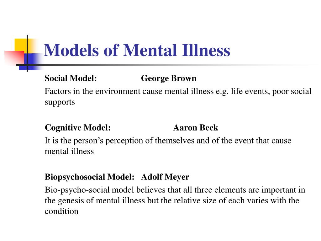 an overview of the emphasis of the social model of mental illness Goal improve mental health through prevention and by ensuring access to appropriate, quality mental health services overview mental health is a state of successful performance of mental function, resulting in productive activities, fulfilling relationships with other people, and the ability to adapt to change and to cope with.