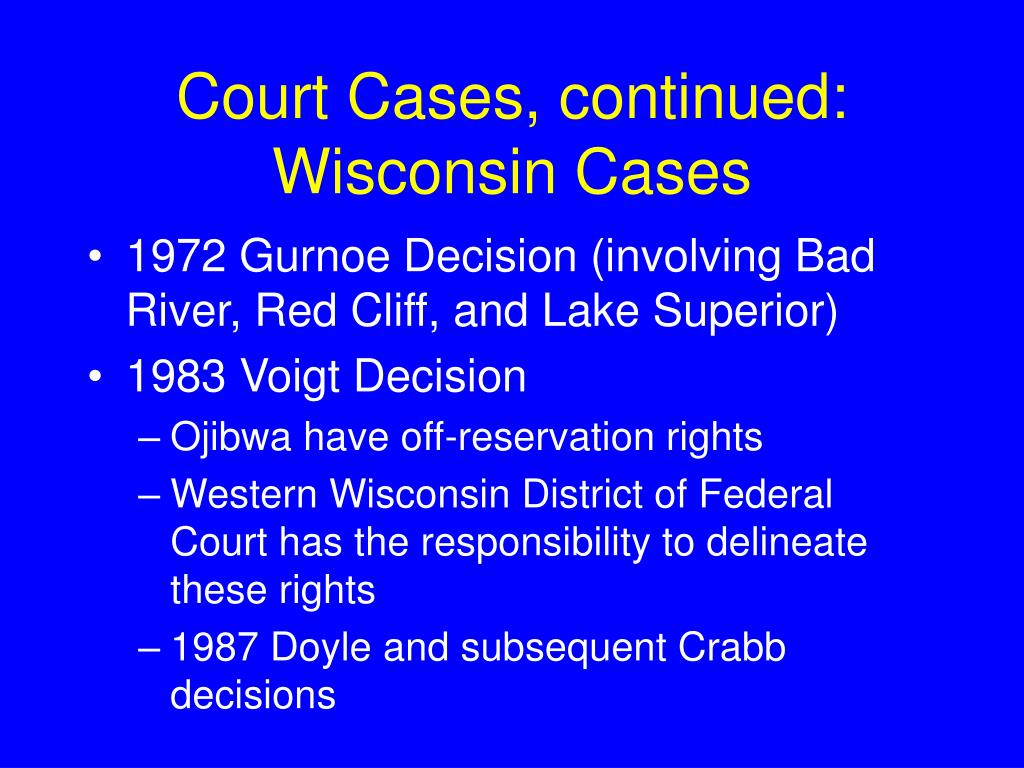 Court Cases, continued:  Wisconsin Cases