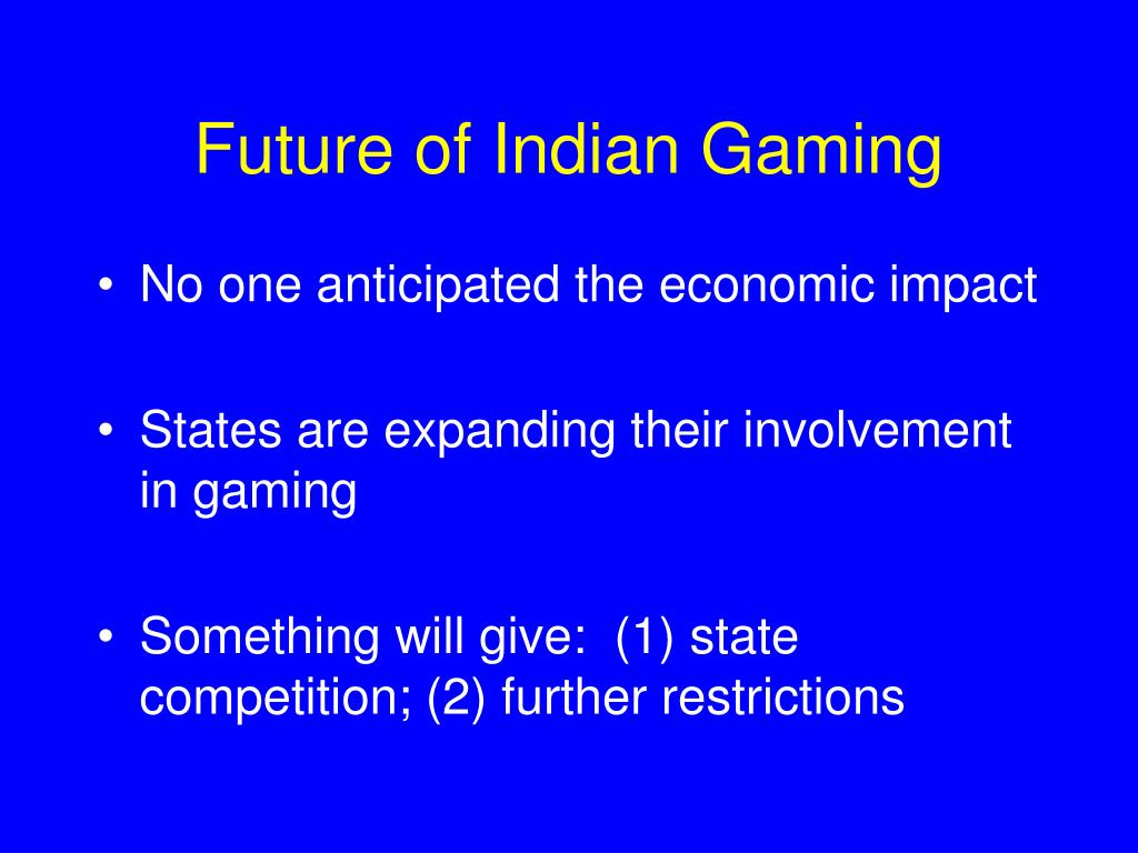 Future of Indian Gaming