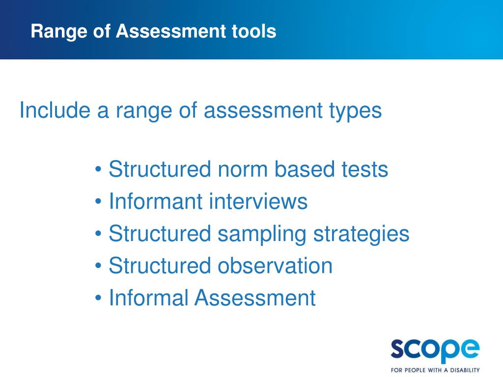 Range of Assessment tools