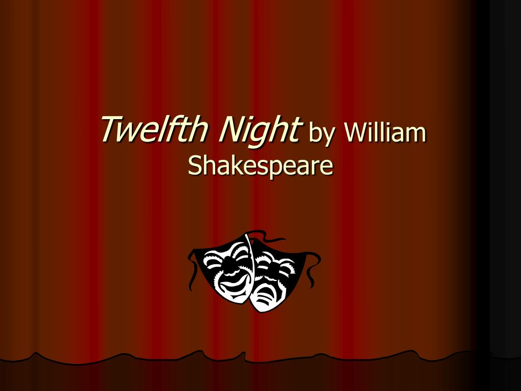an analysis of twelfth night a play by william shakespeare Twelfth night william shakespeare read an in-depth analysis of malvolio despite the ambiguous and shifting gender roles in the play, twelfth night.