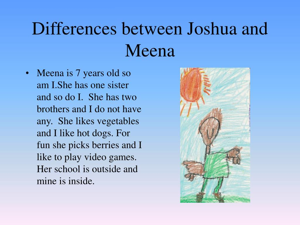 Differences between Joshua and Meena