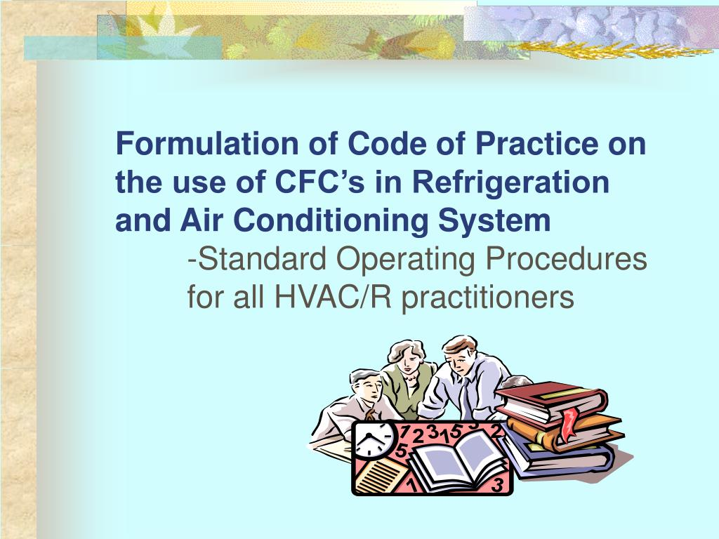 Formulation of Code of Practice on the use of CFC's in Refrigeration and Air Conditioning System