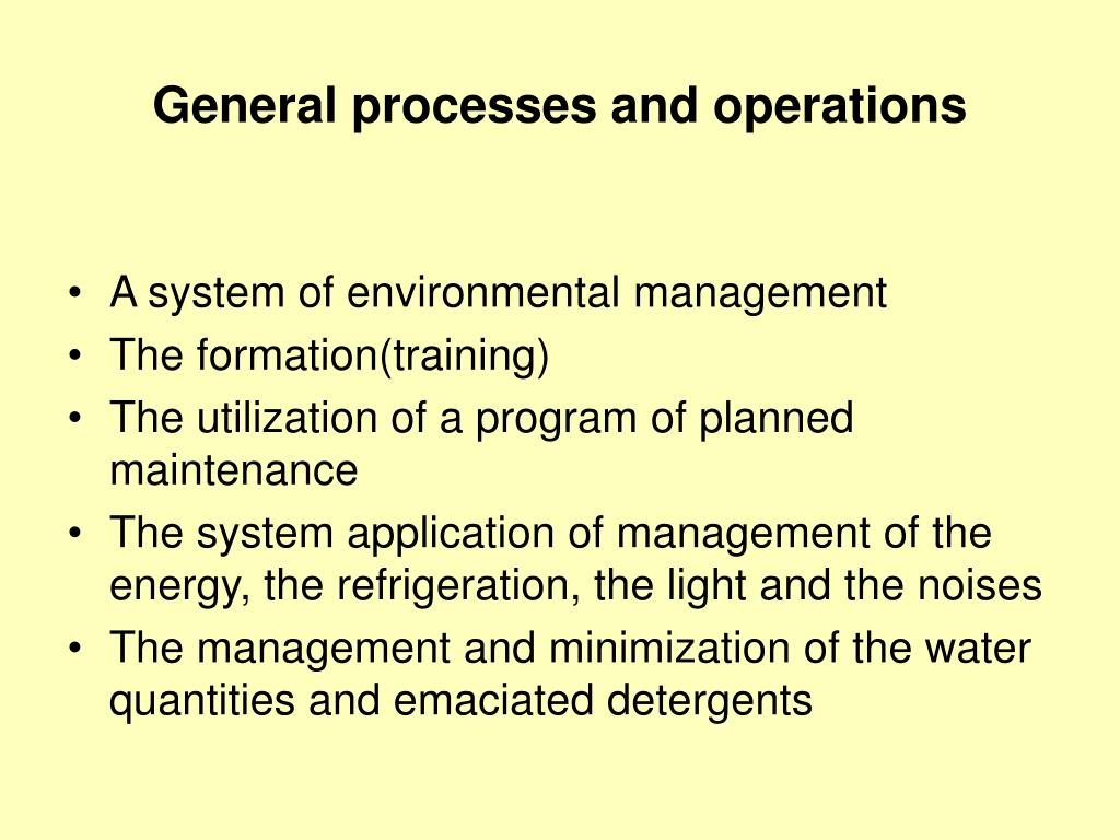 General processes and operations