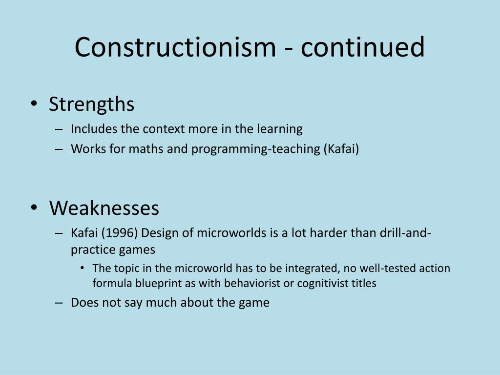 Constructionism - continued