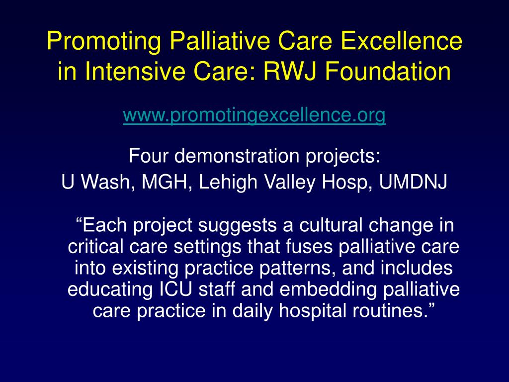 Promoting Palliative Care Excellence in Intensive Care: RWJ Foundation