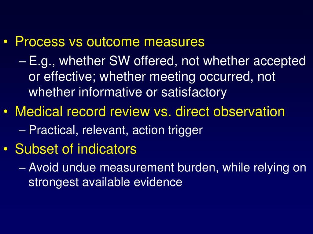Process vs outcome measures