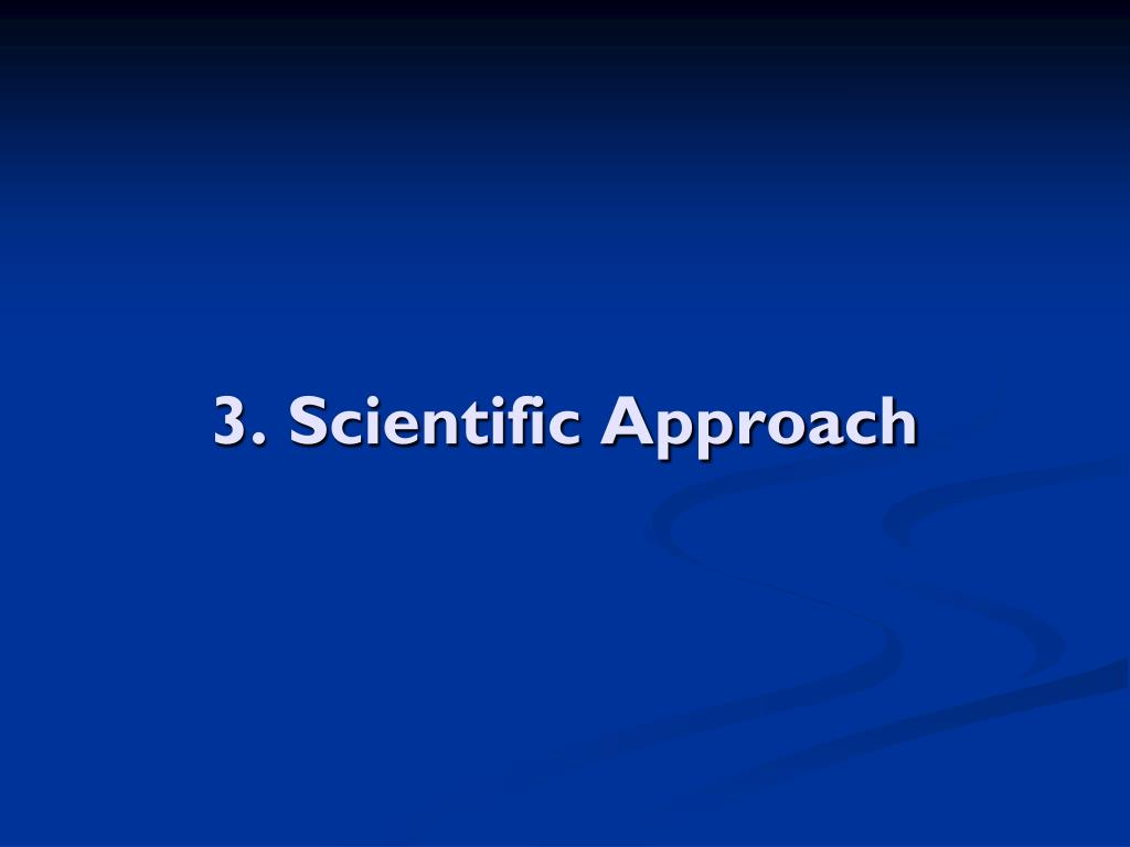 3. Scientific Approach