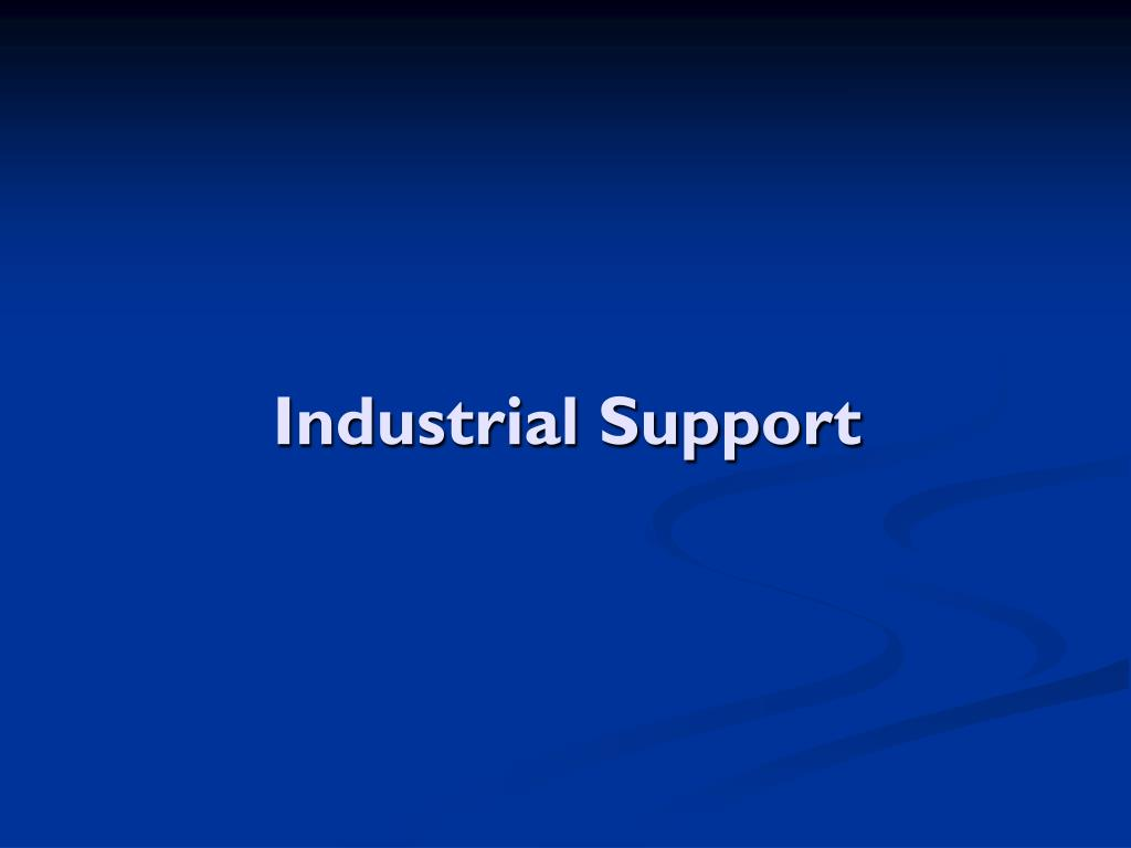 Industrial Support