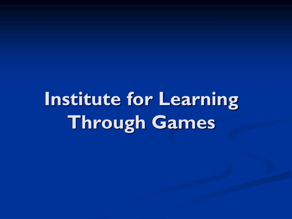 Institute for Learning Through Games