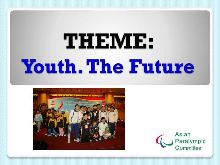 Theme youth the future l.jpg