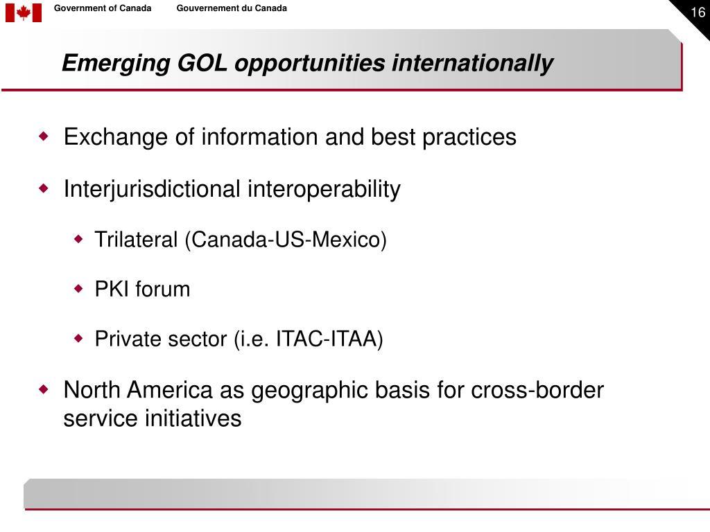 Emerging GOL opportunities internationally