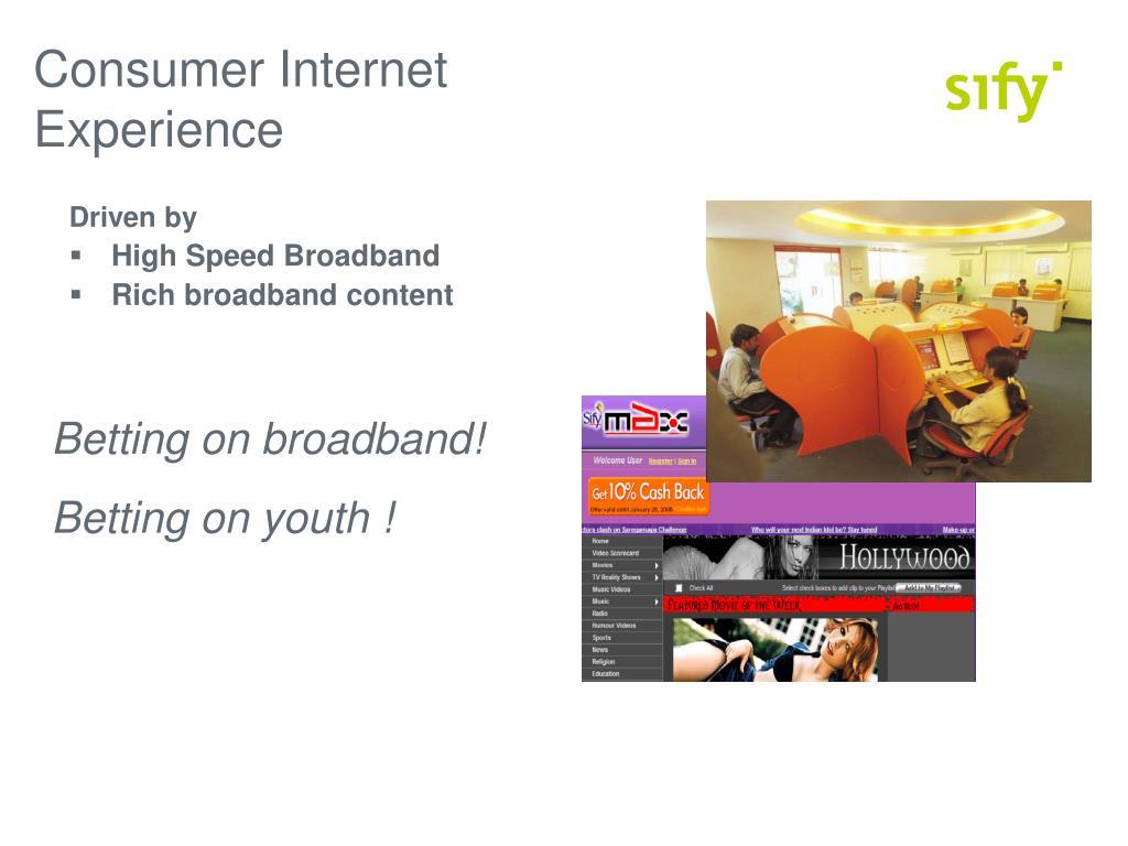 Consumer Internet Experience