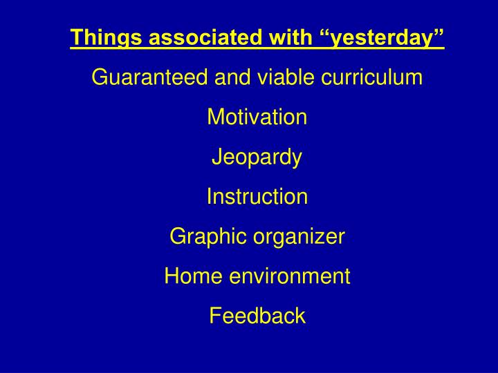 """Things associated with """"yesterday"""""""
