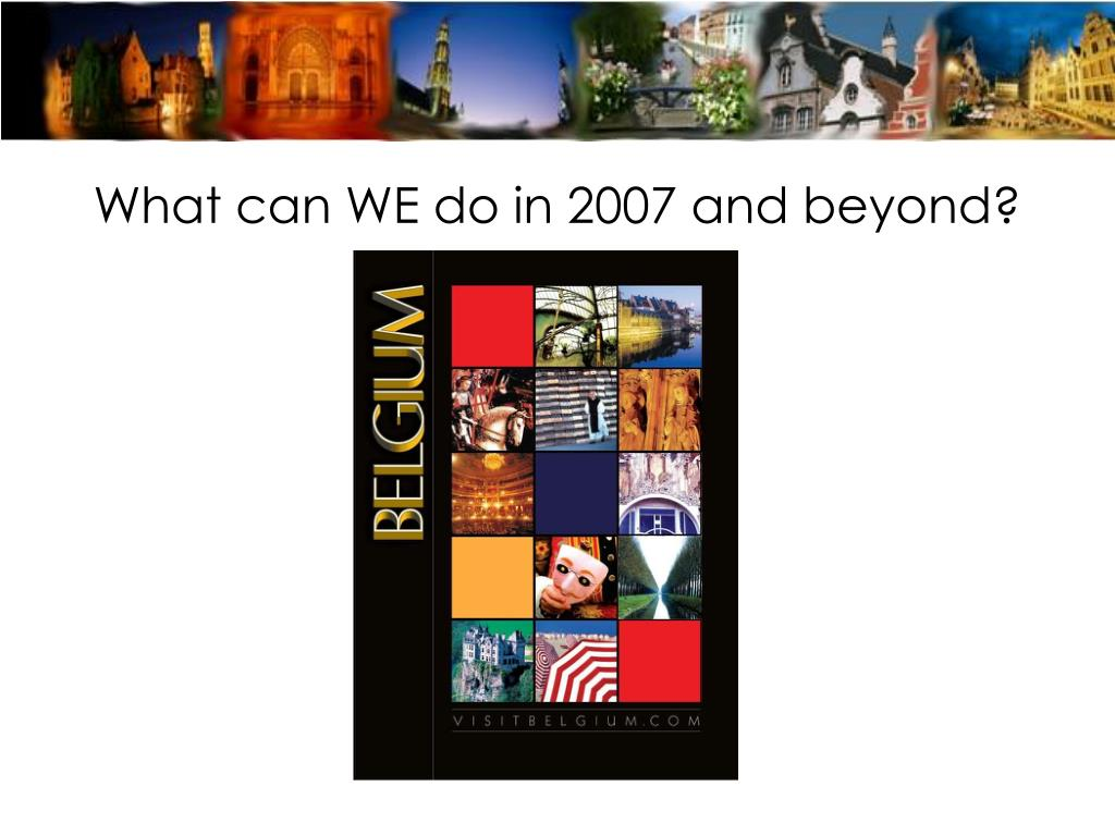 What can WE do in 2007 and beyond?