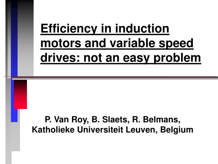 Efficiency in induction motors and variable speed drives not an easy problem