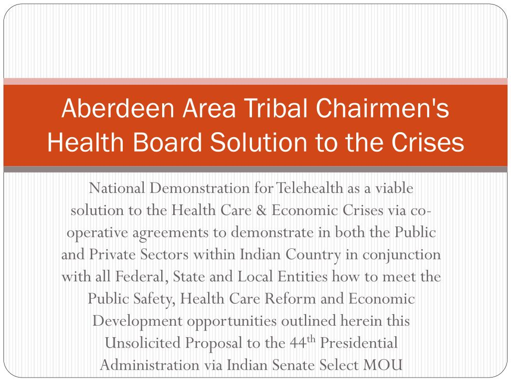 Aberdeen Area Tribal Chairmen's Health Board Solution to the Crises
