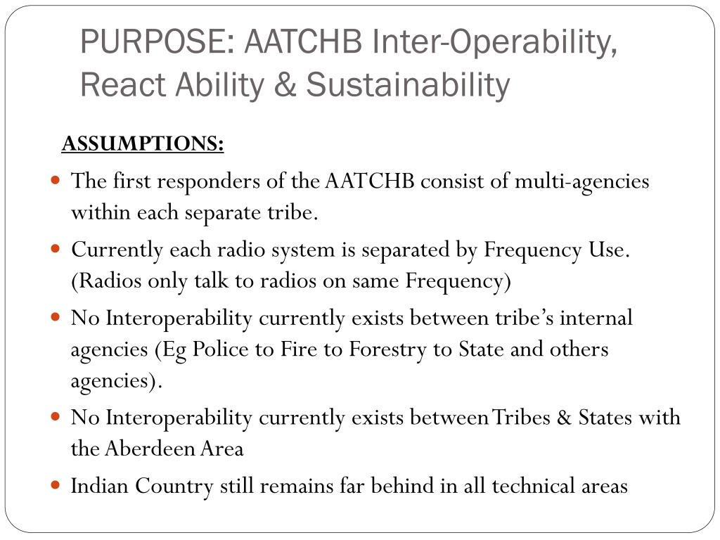 PURPOSE: AATCHB Inter-Operability, React Ability & Sustainability