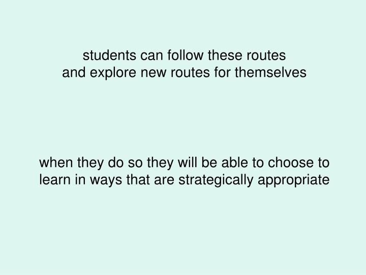 students can follow these routes