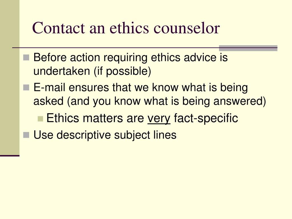 Contact an ethics counselor