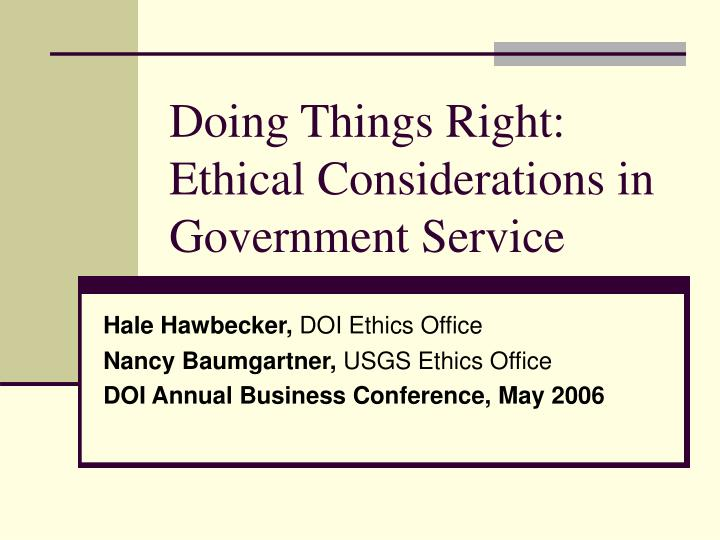 Doing things right ethical considerations in government service