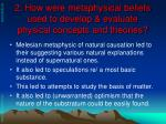 2 how were metaphysical beliefs used to develop evaluate physical concepts and theories
