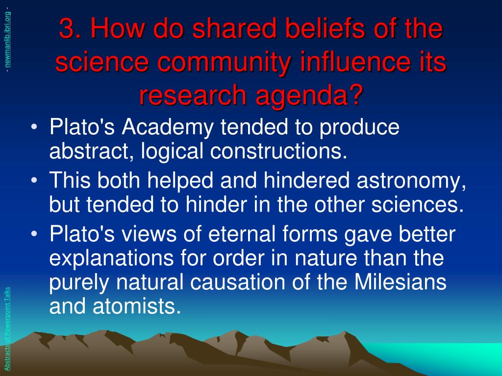 3. How do shared beliefs of the science community influence its research agenda?