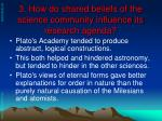 3 how do shared beliefs of the science community influence its research agenda38