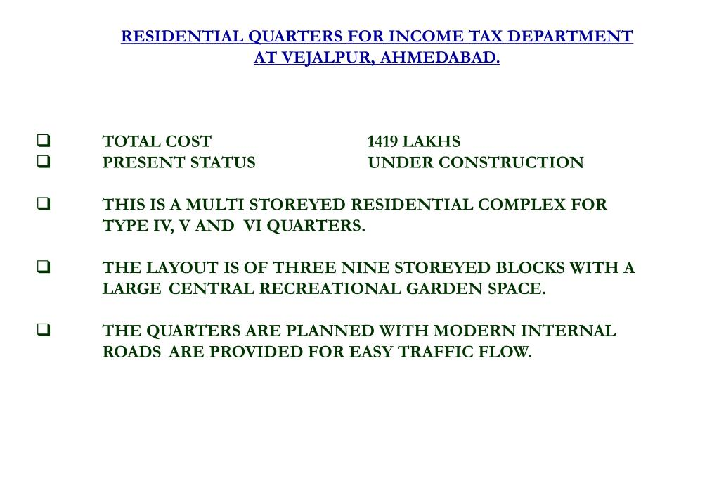 RESIDENTIAL QUARTERS FOR INCOME TAX DEPARTMENT