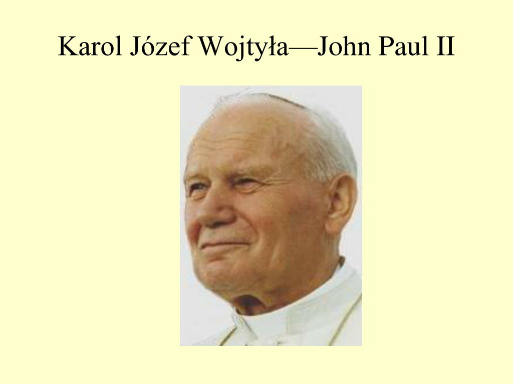 Karol Józef Wojtyła—John Paul II