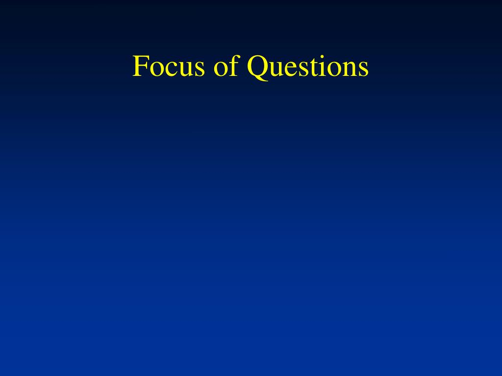 Focus of Questions