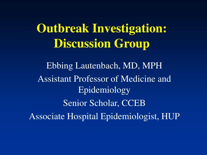 Outbreak investigation discussion group