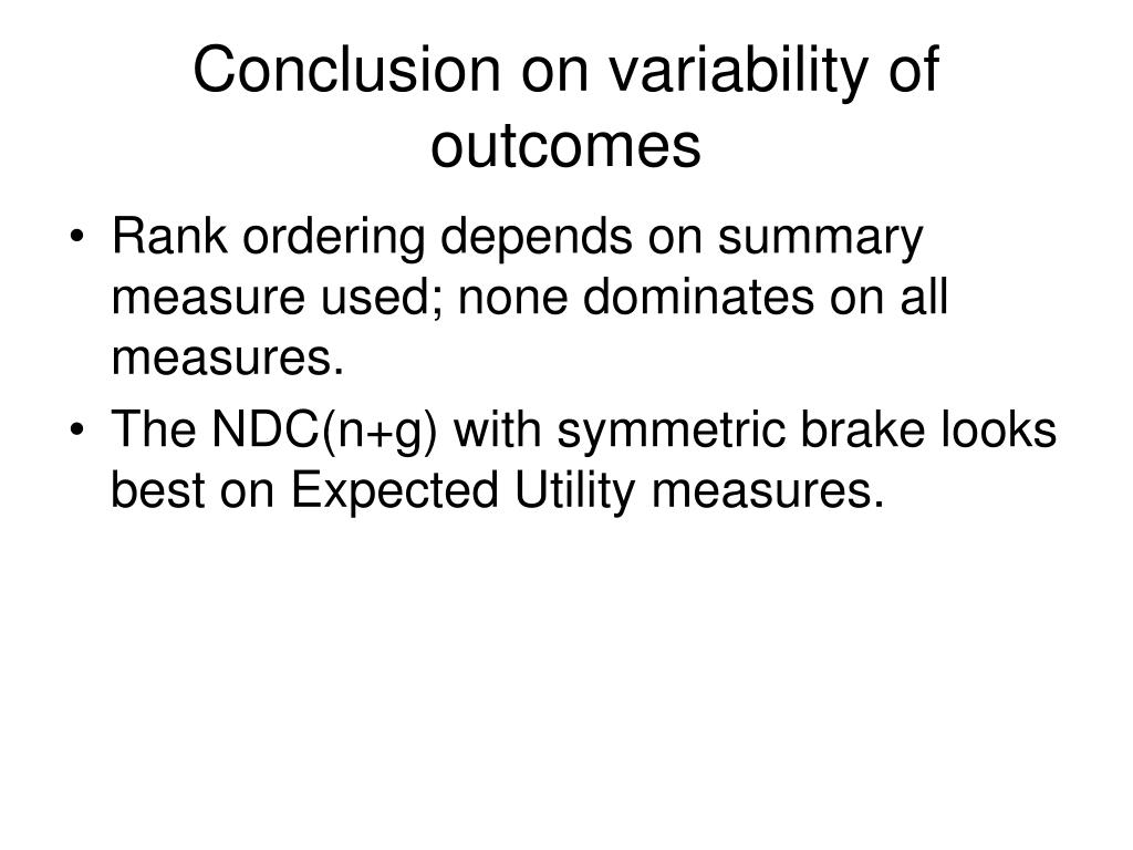 Conclusion on variability of outcomes
