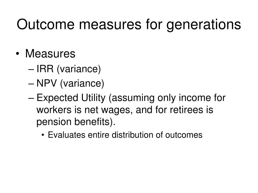 Outcome measures for generations