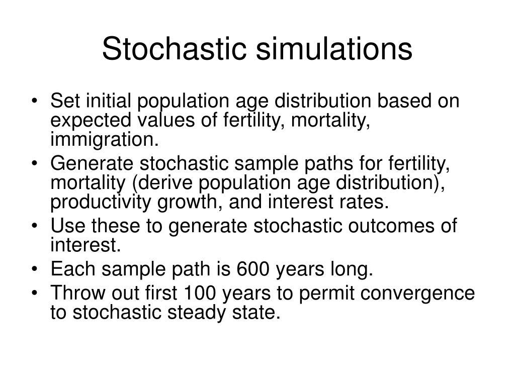 Stochastic simulations