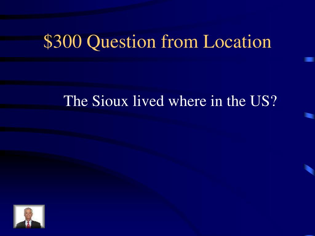 $300 Question from Location