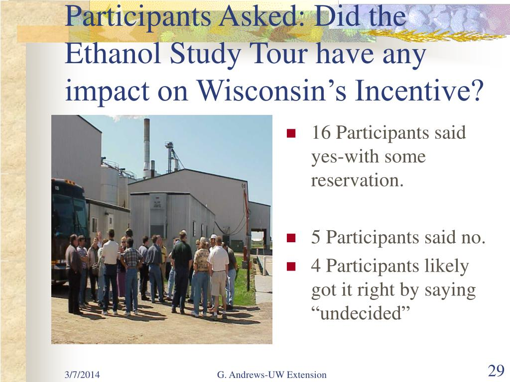 Participants Asked: Did the Ethanol Study Tour have any impact on Wisconsin's Incentive?