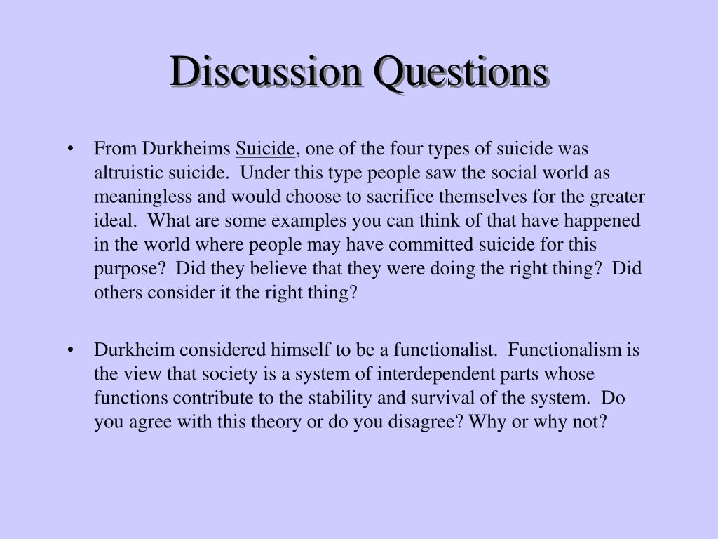 a discussion about emile durkheim view on suicide Place between gabriel tarde and emile durkheim at the ecole des hautes  etudes  not being in the least hostile to theory, it is nonetheless primarily  concerned  number of persons of an age to marry, produce children, or commit  suicide.