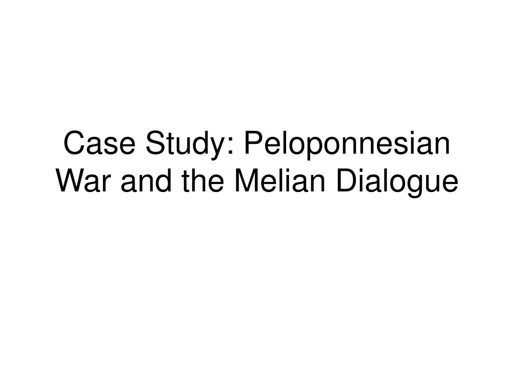 Case Study: Peloponnesian War and the Melian Dialogue