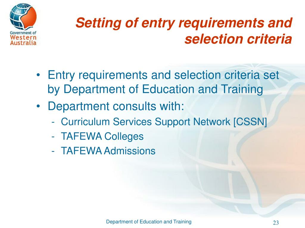 Setting of entry requirements and selection criteria