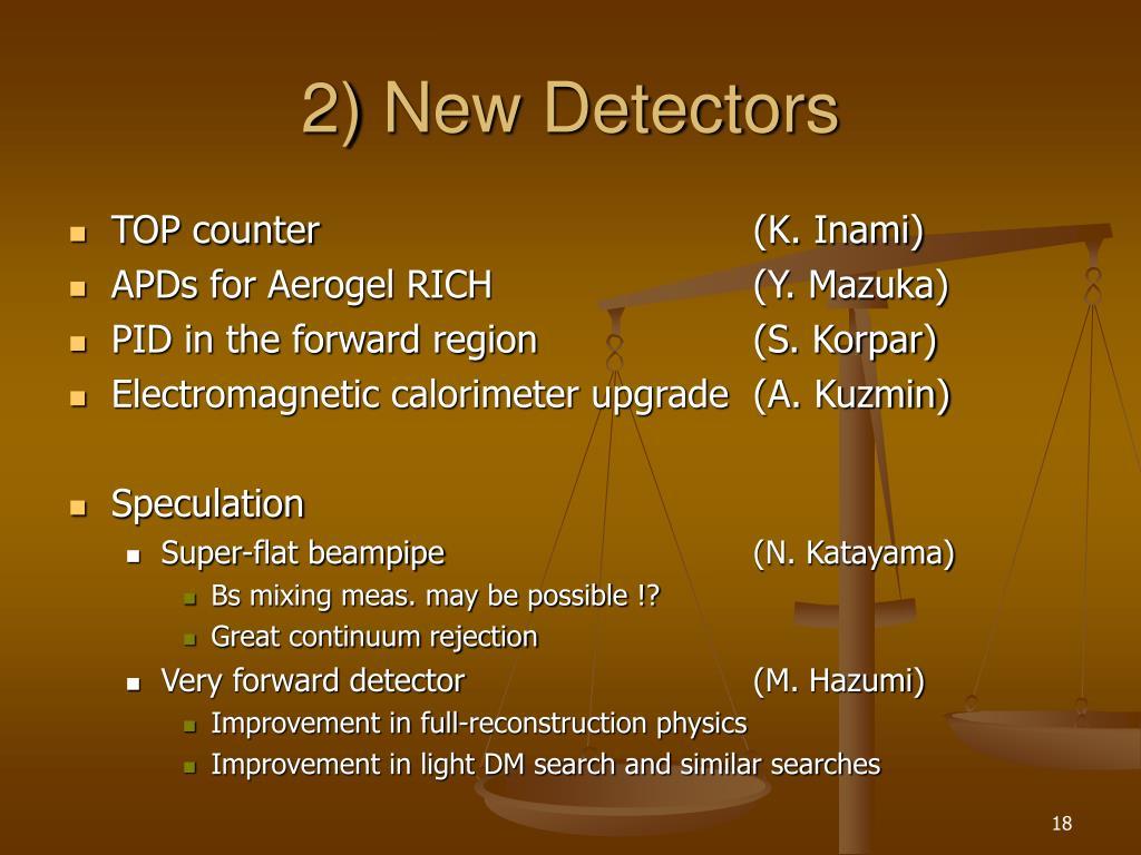 2) New Detectors