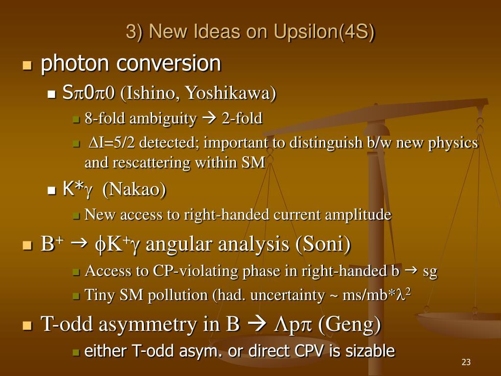 3) New Ideas on Upsilon(4S)