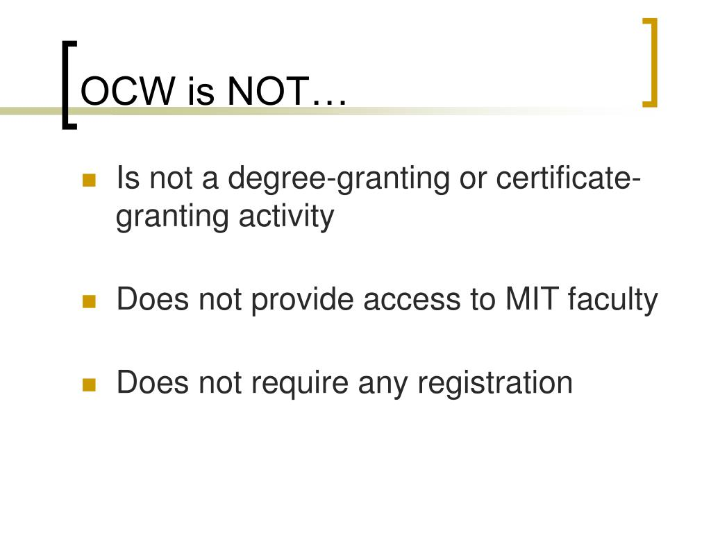 OCW is NOT…