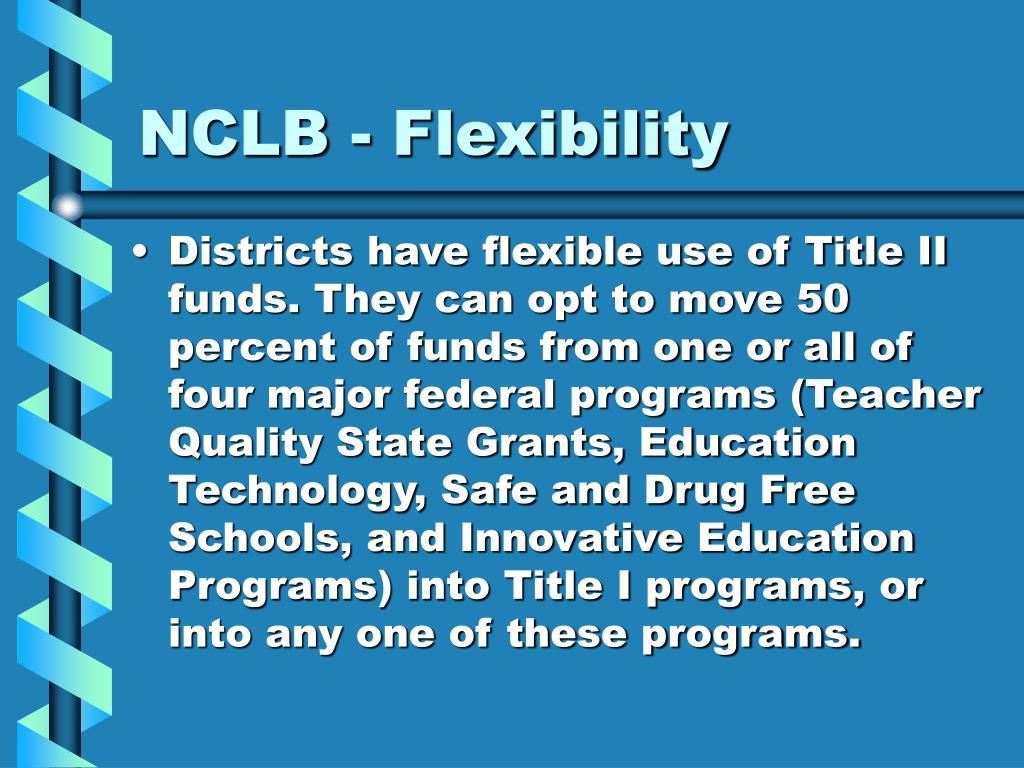 NCLB - Flexibility